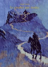 Jakob Streit - Le cavalier aux étoiles.
