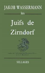 Jakob Wassermann - Les Juifs de Zirndorf.