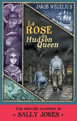 La rose du Hudson Queen. Une nouvelle aventure de Sally Jones