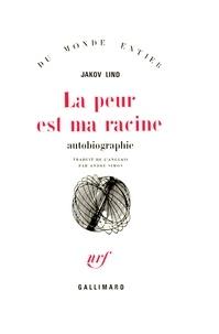 Jakov Lind - La peur est ma racine - Autobiographie.