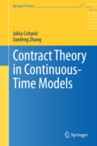 Jaksa Cvitanic et Jianfeng Zhang - Contract Theory in Continuous-Time Models.
