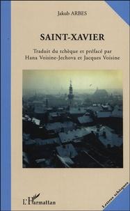 Jakub Arbes - Saint-Xavier.