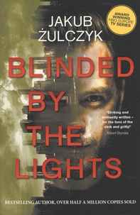 Jakub Zulczyk - Blinded by the Lights.
