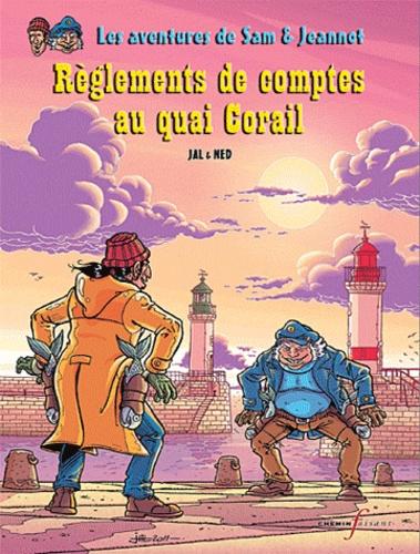 Jal et  Ned - Sam et Jeannot Tome 1 : Règlements de comptes au quai Corail.