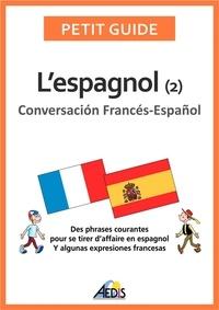 Jala et Pierre Quentin - L'espagnol - Tome 2, Conversacion Francés-Español.