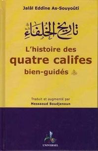 Jalâl Eddîne As-Souyoûtî - L'histoire des quatre califes bien-guidés.