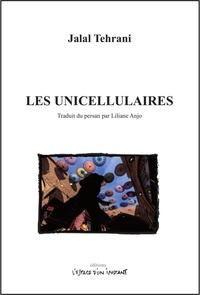 Jalal Tehrani - Les unicellulaires.