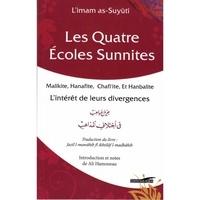 Jalâlu al-Khudayri As-Suyûtî - Les quatre écoles sunnites - Malikite, Hanafite, Chafi'ite et Hanbalite : L'intérêt de leurs divergences.