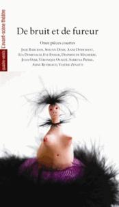 Jalie Barcilon et Anne Dodemant - De bruit et de fureur - Onze pièces courtes.