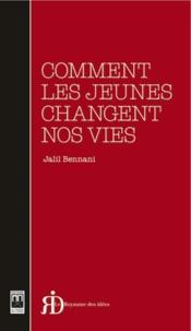 Jalil Bennani - Comment les jeunes changent nos vies.