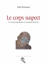 Jalil Bennani - Le corps suspect - Le corps du migrant face à l'institution médicale.