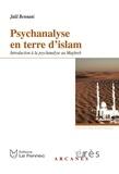 Jalil Bennani - Psychanalyse en terre d'islam - Introduction à la psychanalyse au Maghreb.