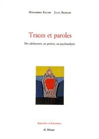 Jalil Bennani et Mohamed Kacimi - Traces et paroles - Des adolescents, un peintre, un psychanalyste.