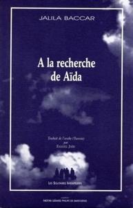 Jalila Baccar - A la recherche de Aïda.