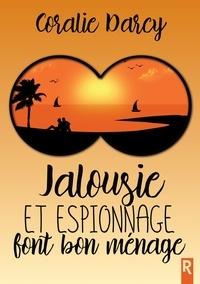 Jalousie et espionnage font bon ménage.