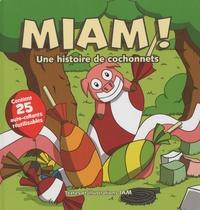 Jam - Miam ! : une histoire de cochonnets.