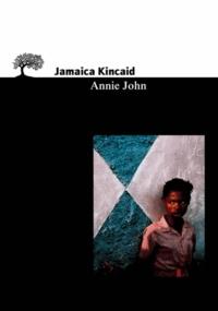 Jamaica Kincaid - Annie John.
