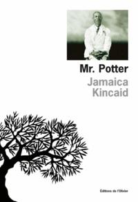 Jamaica Kincaid - Mr. Potter.