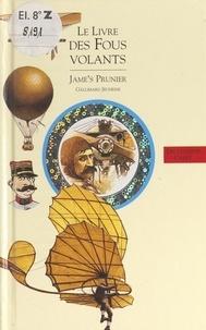 Jame's Prunier - Histoire de l'aviation (1) - Le livre des fous volants.