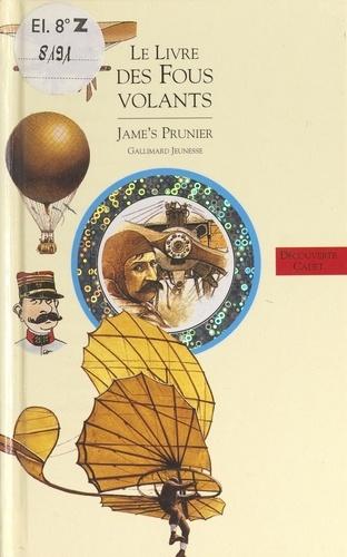Histoire de l'aviation (1). Le livre des fous volants