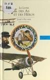 Jame's Prunier - Histoire de l'aviation (2) - Le livre des as et des héros.