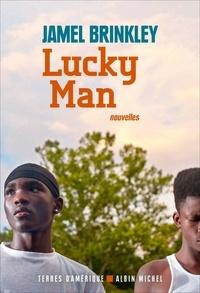 Jamel Brinkley - Lucky Man.