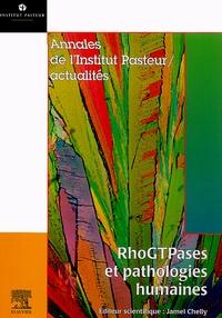 Jamel Chelly et  Collectif - RhoGTPases et pathologies humaines.