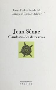 Jamel Eddine Bencheikh - Jean Senac, clandestin des deux rives.