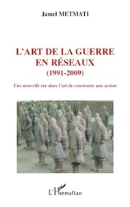Jamel Metmati - L'art de la guerre en réseaux - (1991-2009), Une nouvelle ère dans l'art deconstruire une action.