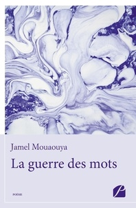 Jamel Mouaouya - La guerre des mots.
