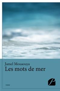 Jamel Mouaouya - Les mots de mer.