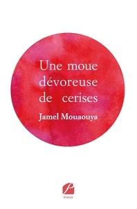 Jamel Mouaouya - Une moue dévoreuse de cerises.