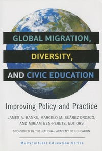 James A. Banks et Marcelo M Suarez-Orozco - Global Migration, Diversity, and Civic Education - Improving Policy and Practice.