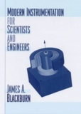 James-A Blackburn - Modern Instrumentation for Scientists and Engineers.