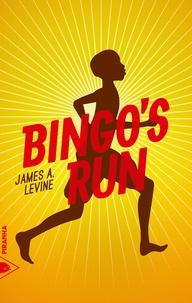 James A. Levine et Laurent Bury - Bingo's run.