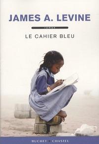 James A. Levine - Le cahier bleu.