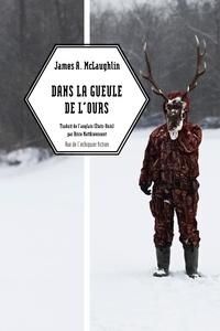 James A. McLaughlin - Dans la gueule de l'ours.