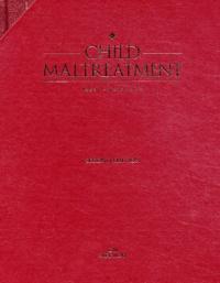 James-A Monteleone et Armand-E Brodeur - Child maltreatment - Coffret 2 volumes.