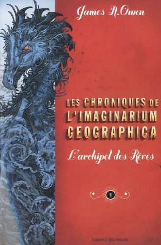 James A. Owen - Les chroniques de l'Imaginarium Geographica Tome 1 : L'archipel des rêves.