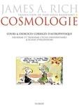 James A. Rich - Cosmologie - Cours et exercices corrigés d'astrophysique.