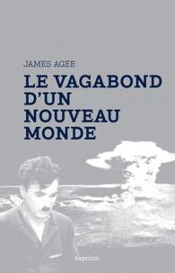 James Agee - Le vagabond d'un nouveau monde.