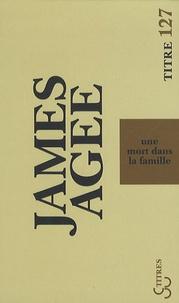 James Agee - Une mort dans la famille.