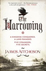 James Aitcheson - The Harrowing - Five strangers. Five secrets. No refuge. No turning back..