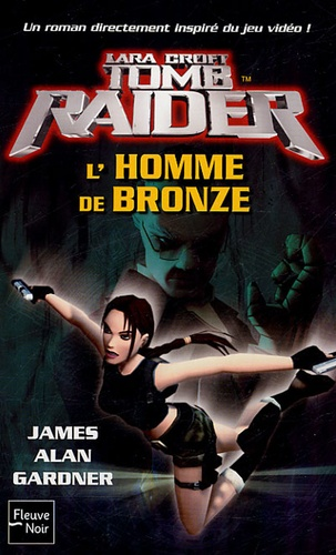 James-Alan Gardner - Tomb Raider Tome 3 : L'homme de bronze.