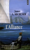 James Albert Michener - L'Alliance Tome 1 : .