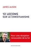 James Alison - 12 leçons sur le christianisme.