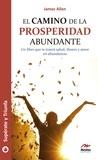 James Allen - Supérate y triunfa  : El camino de la prosperidad abundante - Un libro que te traerá salud, dinero y amor en abundancia.