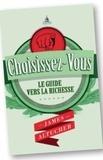 James Altucher - Choisissez-vous ! - Le guide vers la richesse.