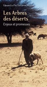 Les arbres des déserts- Enjeux et promesses - James Aronson | Showmesound.org