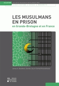 James Arthur Beckford et Danièle Joly - Musulmans en prison au Royaume-Uni et en France.